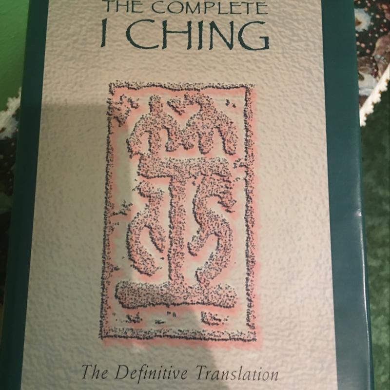 The complete Iching  First time translated to English  By Taoist Master Alfred Huang